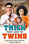 Book cover for The Trick That Led To Twins (Revenge Gone Wrong, #2)