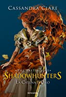La Catena d'Oro (Shadowhunters: The Last Hours, #1)
