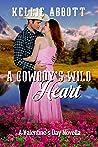 A Cowboy's Wild Heart: A Valentine's Day Novella