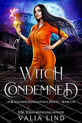 Witch Condemned (Blackwood Supernatural Prison Book 1)
