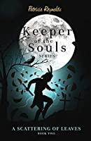 A Scattering of Leaves (Keeper of the Souls)