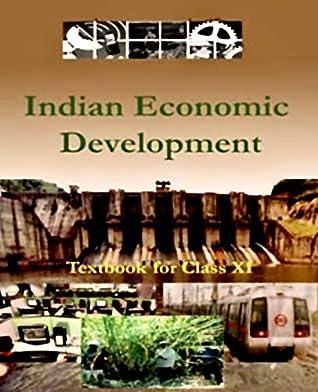 Indian Economic Development: Economics Textbook For Class XI (NCERT XI: Economics 1)