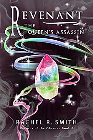 Revenant: The Queen's Assassin (Records of the Ohanzee #6)