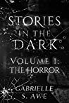Stories in the Dark Volume 1: The Horror