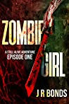 Zombie Girl: A Still Alive Adventure: Episode One