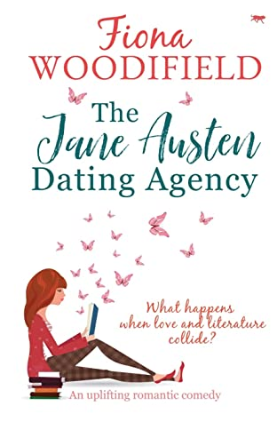 The Jane Austen Dating Agency: An Uplifting Romantic Comedy