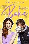 Fake it Til You Bake it (The Fake it Series Book 1)