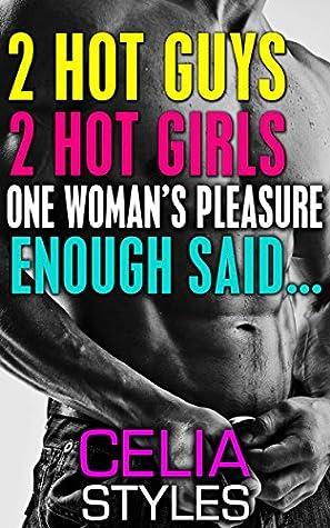 2 Hot Guys 2 Hot Girls One Woman S Pleasure Enough Said An
