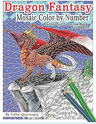 Dragon Fantasy - Mosaic Color by Number -Enchanted Coloring Book for Adults: Mythical Magic and Lore for Stress Relief (Fun Adult Color By Number Coloring)