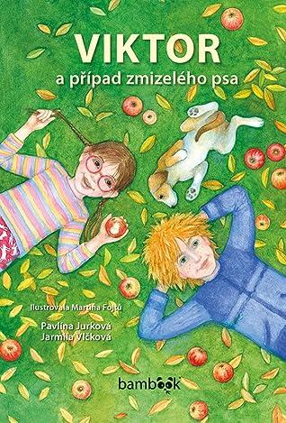 Viktor a případ zmizelého psa by Pavlína Jurková