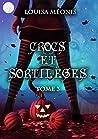 Crocs et Sortilèges (Crocs et Sortilège #3)
