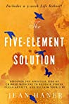 The Five-Element Solution: Discover the Spiritual Side of Chinese Medicine to Release Stress, Clear Anxiety, and Reclaim Your Life