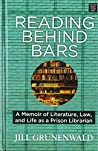 Reading Behind Bars: A Memoir of Literature, Law, and Life As a Prison Librarian (Center Point Platinum Nonfiction)