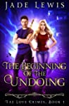 The Beginning of the Undoing (Fae Love Crimes Book 1)