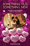 Something Old, Something New: An Anthology of Indian Second Chance Romance Novellas