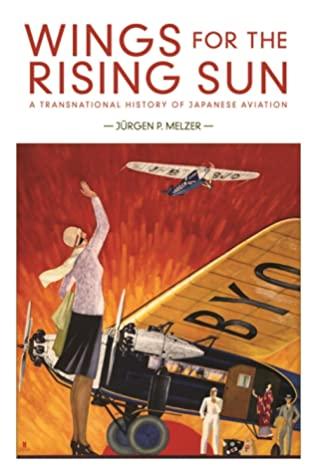 Wings for the Rising Sun: A Transnational History of Japanese Aviation
