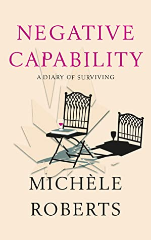 Negative Capability: A Diary of Surviving