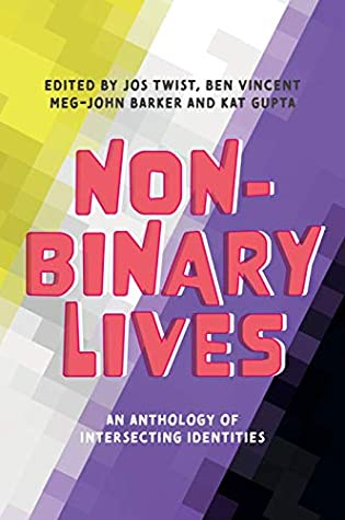 Non-Binary Lives by Jos Twist