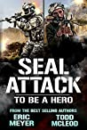 To be a Hero (SEAL Attack #6)