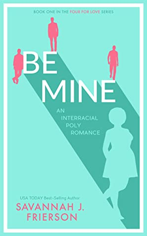 Be Mine (Four for Love #1)