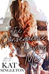 The Consequence of Loving Me (Aftershock, #1)