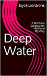Deep Water (A Matthew Cordwainer Medieval Mystery #10)