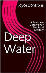 Deep Water: A Matthew Cordwainer Medieval Mystery (Matthew Cordwainer Medieval Mysteries Book 10)