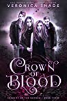 Crown Of Blood (Academy Of The Damned, #3)