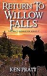 Return to Willow Falls (Matt Bannister Western Book 7)