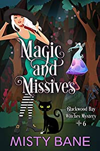 Magic and Missives (Blackwood Bay Witches #6)