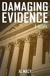 Damaging Evidence: A Novel