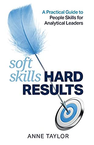 Soft Skills Hard Results A Practical Guide to People Skills for Analytical Leaders