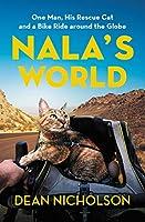Nala's World: One Man, His Rescue Cat, and a Bike Ride around the Globe