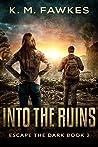 Into The Ruins (Escape The Dark #3)