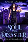 Soul and Disaster (Slayer Academy, #1)