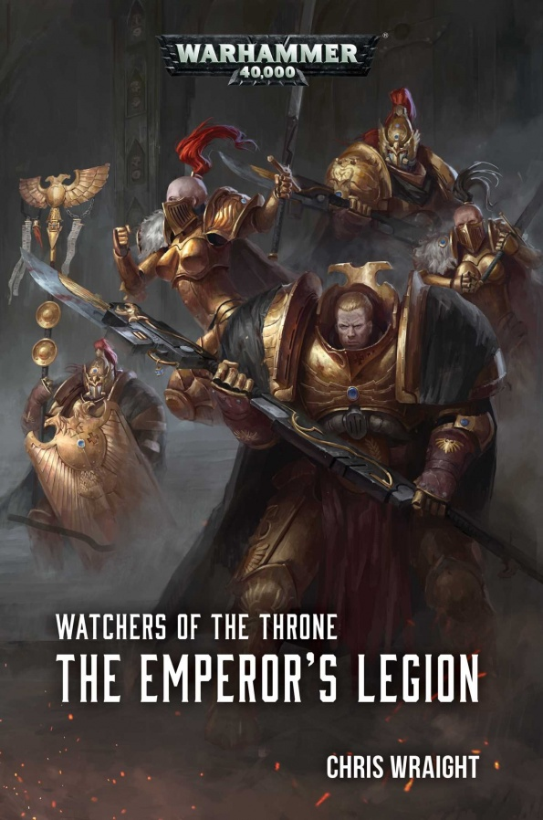 Watchers of the Throne The Emperors Legion by Wraight Chris ( )