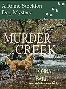 Murder Creek (Raine Stockton Dog Mysteries, #14)