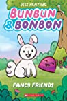 Bunbun  Bonbon: Fancy Friends