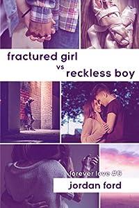 Fractured Girl vs Reckless Boy (Forever Love Book 6)
