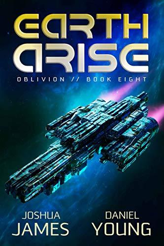 Earth Arise - Oblivion 8 - Joshua James