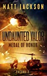 Undaunted Valor: Medal of Honor (Undaunted Valor #2)
