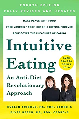 Intuitive Eating: A Revolutionary Anti-Diet Approach