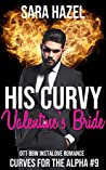 His Curvy Valentine's Bride (Curves for the Alpha #9)