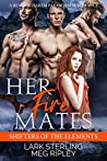 Her Fire Mates (Shifters Of The Elements #3)