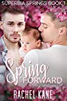 Spring Forward (Superbia Springs #1)