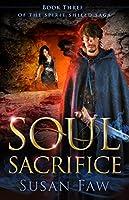 Soul Sacrifice (Spirit Shield Saga #3)