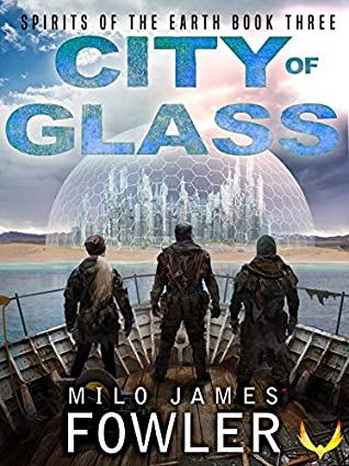 City of Glass by Milo James Fowler