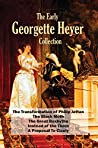 The Early Georgette Heyer Collection: The Transformation of Philip Jettan; The Black Moth; The Great Roxhythe; Instead of the Thorn; A Proposal To Cicely