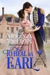 To Heal an Earl (Soldiers & Soulmates Book 1)