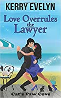 Love Overrules the Lawyer (Cat's Paw Cove #10)